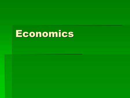 Economics. Economics  Economic system – part of society that deals with production, distribution, and consumption of goods and services  Tools used.