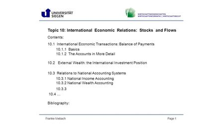 Franke-ViebachPage 1 Topic 10: International Economic Relations: Stocks and Flows Contents: 10.1 International Economic Transactions: Balance of Payments.