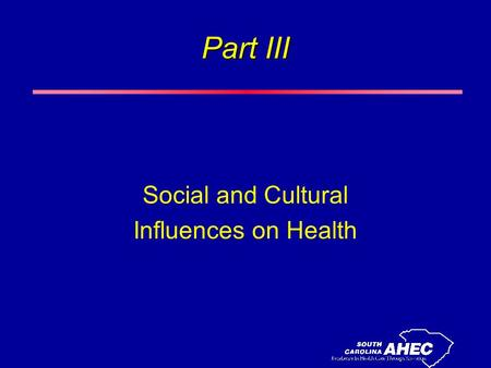 Part III Social and Cultural Influences on Health.