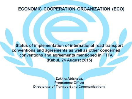Status of implementation of international road transport conventions and agreements as well as other concerned conventions and agreements mentioned in.