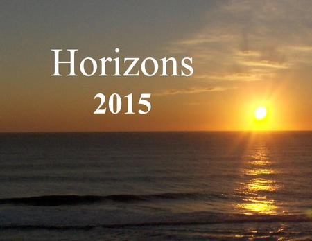 Horizons 2015. O Lord our God, look with favor upon your pilgrim people in the Diocese of Maryland. Help our lay ministers, deacons, priests, and bishops.