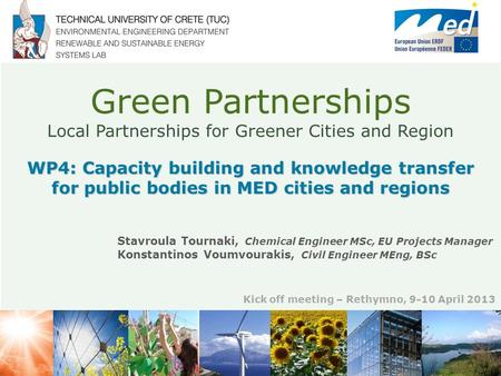 Green Partnerships Local Partnerships for Greener Cities and Region Stavroula Tournaki, Chemical Engineer MSc, ΕU Projects Manager Konstantinos Voumvourakis,