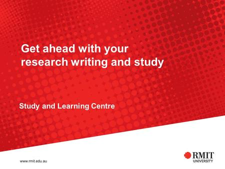 Get ahead with your research writing and study Study and Learning Centre.