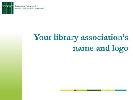 Your library association's name and logo. Geography, population, situation of libraries in your country Country profile.