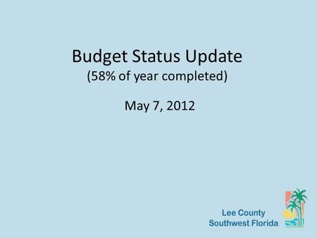 Budget Status Update (58% of year completed) May 7, 2012.