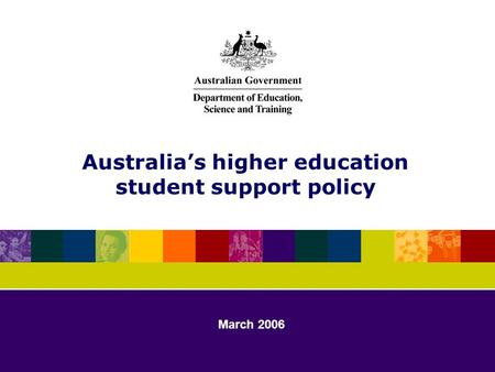 Australia's higher education student support policy March 2006.