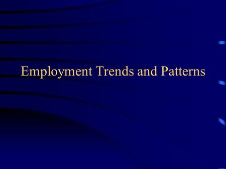 Employment Trends and Patterns. Social Sciences aim for a rational and systematic understanding of human society. They are concerned with the origin and.