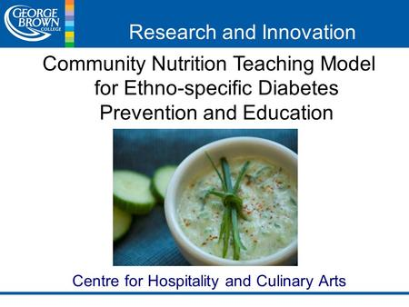 Research and Innovation Community Nutrition Teaching Model for Ethno-specific Diabetes Prevention and Education Centre for Hospitality and Culinary Arts.