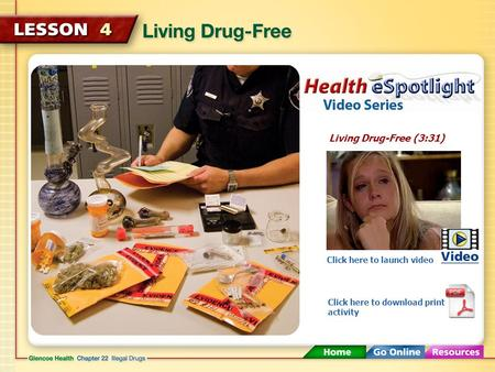 Living Drug-Free (3:31) Click here to launch video Click here to download print activity.
