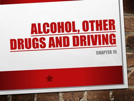 Alcohol, Other Drugs and Driving