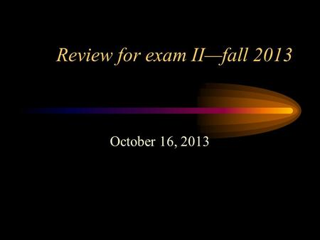 Review for exam II—fall 2013 October 16, 2013. Format for exam 30 -- 40 multiple choice 3 sets of discussion questions Identical in format to previous.