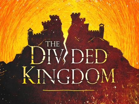 The Divided Kingdom. Review 1 st & 2 nd Kings: The Explanation of the Division Key Dates: – 1050 BC, The Kingdom Begins – 931 BC, The Kingdom Divides.