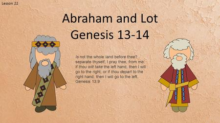 Abraham and Lot Genesis Lesson 22