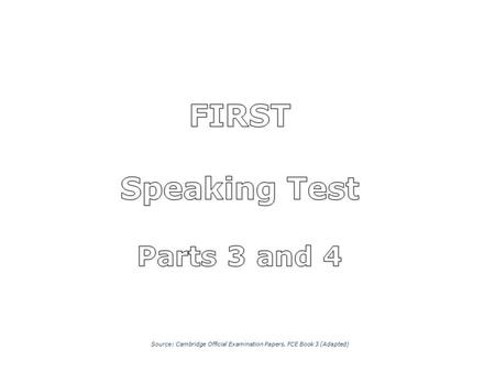 FIRST Speaking Test Parts 3 and 4
