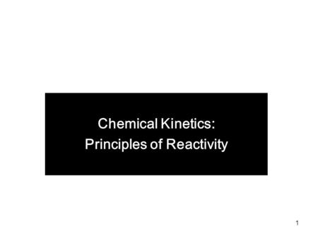 1 Chemical Kinetics: Principles of Reactivity. 2 Kinetics Reaction rates - How fast the reaction occurs (the change in reactant and product concentration.
