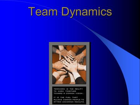 Team Dynamics. What are teams? Groups of two or more people Exist to fulfil a purpose Interdependent - interact and influence each other Mutually accountable.