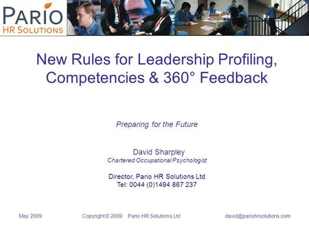 May 2009 Copyright © 2009 Pario HR Solutions Ltd New Rules for Leadership Profiling, Competencies & 360° Feedback Preparing.