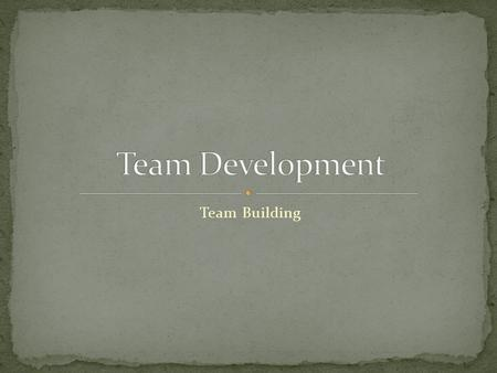 Team Building. All teams go through growth stages. One thing is sure, a team will go through a roller coaster ride to achieve their goal. Building an.
