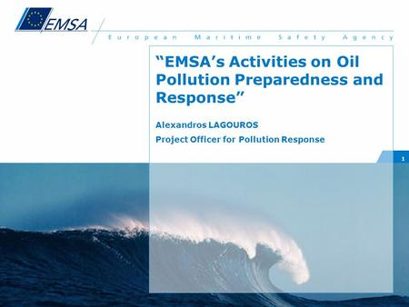 """EMSA's Activities on Oil Pollution Preparedness and Response"""