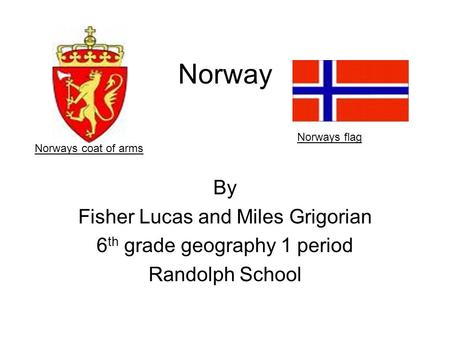 Norway By Fisher Lucas and Miles Grigorian