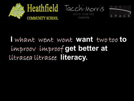 I I whant went wont want two too to improov improof get better at litrasea litrasee literacy.