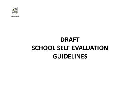 DRAFT SCHOOL SELF EVALUATION GUIDELINES. NATIONAL LITERACY and NUMERACY STRATEGY Initial Steps.