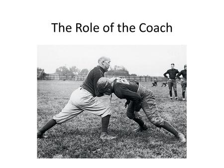 The Role of the Coach. Good Coach/Bad Coach  0s  &list=PLB9484CF2D7F0E188.