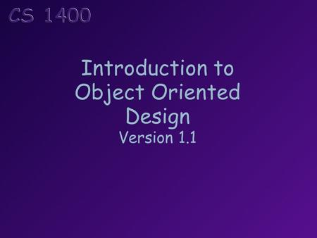 Introduction to Object Oriented Design Version 1.1.