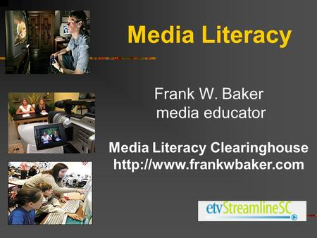 Frank W. Baker media educator Media Literacy Clearinghouse  Media Literacy.