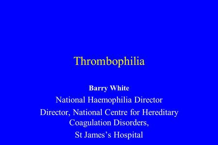 Thrombophilia National Haemophilia Director