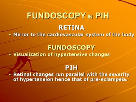 FUNDOSCOPY IN PIH RETINA FUNDOSCOPY PIH