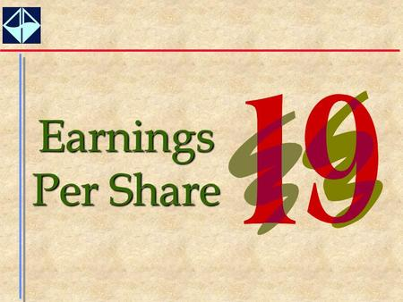 1 Earnings Per Share. 2  Detail recent changes in accounting standards relating to earnings per share, and know why the changes were made and how these.