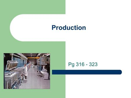Production Pg 316 - 323.