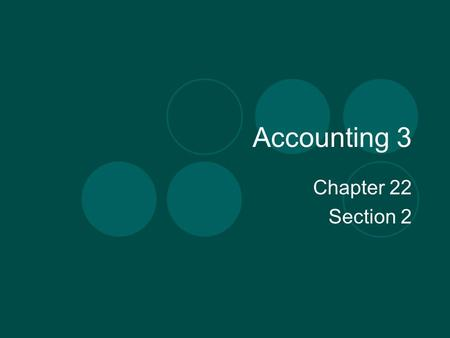 Accounting 3 Chapter 22 Section 2. Determining the Cost of Merchandise Inventory Costs are not recorded on inventory records at the time a periodic inventory.
