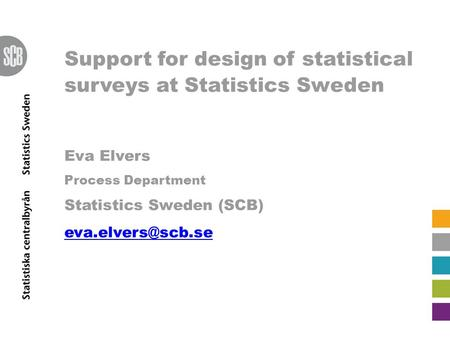 Support for design of statistical surveys at Statistics Sweden