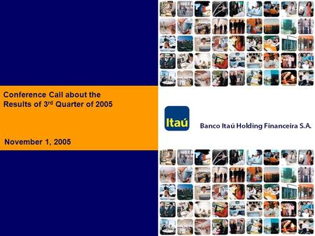 Conference Call about the Results of 3 rd Quarter of 2005 November 1, 2005.