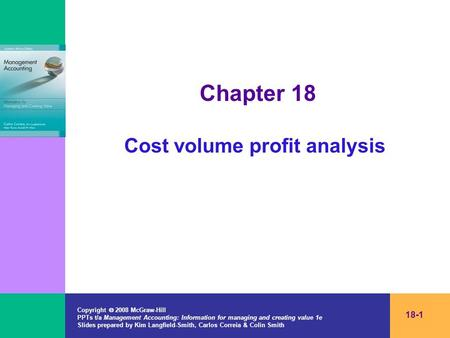 Copyright  2008 McGraw-Hill PPTs t/a Management Accounting: Information for managing and creating value 1e Slides prepared by Kim Langfield-Smith, Carlos.