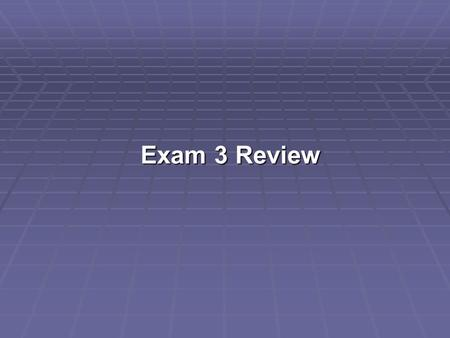 Exam 3 Review.  The ideal evaluation method should: a) include all cash flows that occur during the life of the project, b) consider the time value of.