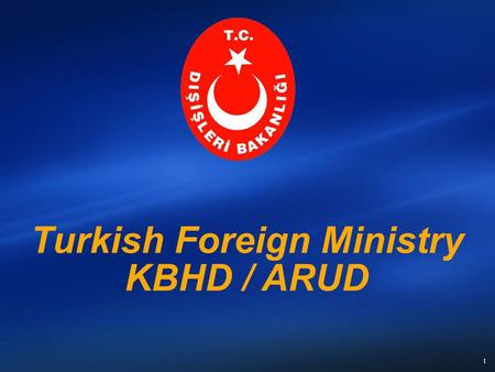 1 Turkish Foreign Ministry KBHD / ARUD. 2 Consulate.NET E-Consulate Call Center Consulate.NET E-Consulate Call Center.