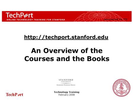 TechP rt 1 An Overview of the Courses and the Books Technology Training February 2008