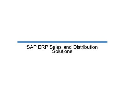 SAP ERP Sales and Distribution Solutions