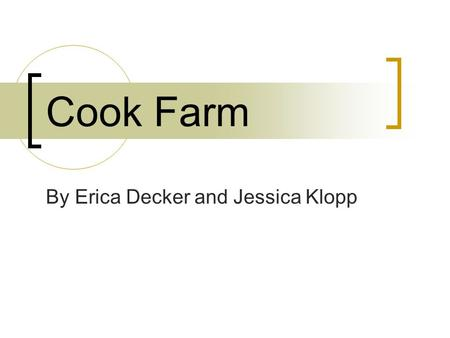 Cook Farm By Erica Decker and Jessica Klopp. Just Outside of Huevelton.