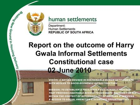 ADD NAME/TITLE HERE Report on the outcome of Harry Gwala Informal Settlements Constitutional case 02 June 2010.