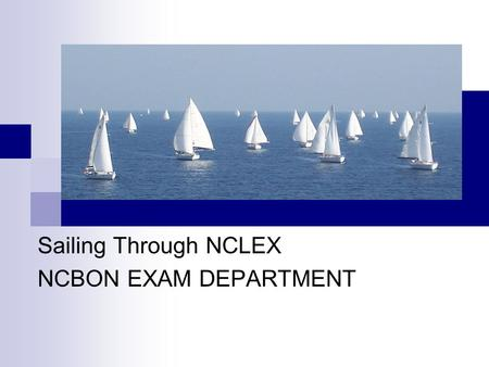 Sailing Through NCLEX NCBON EXAM DEPARTMENT