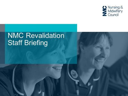 NMC Revalidation Staff Briefing