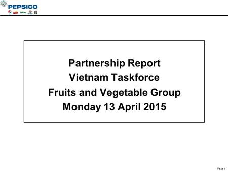 Partnership Report Vietnam Taskforce Fruits and Vegetable Group Monday 13 April 2015 Page 1.