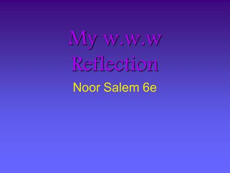My w.w.w Reflection Noor Salem 6e. Day 1 Today we got to travel around many cities by swimming, cycling, rowing, and/or running. Our job was to - with.