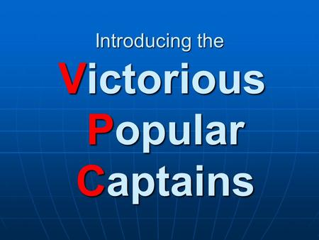 Introducing the Victorious Popular Captains. Vikings 1000.