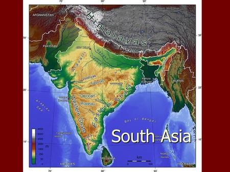 Physical Geography South Asia. 1 What countries are considered part of South Asia? India India Pakistan Pakistan Nepal Nepal Bhutan Bhutan Bangladesh.