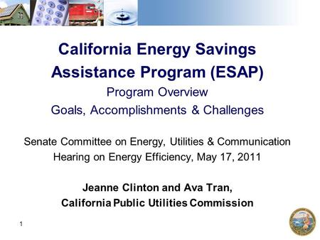 Click to edit Master title style 1 California Energy Savings Assistance Program (ESAP) Program Overview Goals, Accomplishments & Challenges Senate Committee.